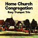 Home Church Congregation Easy Trumpet Trio