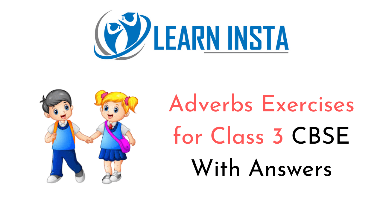 Adverbs Exercises for Class 3 CBSE with Answers