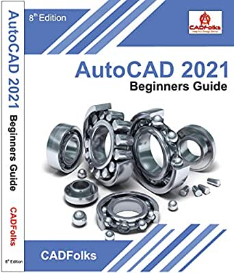 AutoCAD 2021 Beginners Guide 8 Edition for engineer