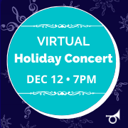 "Graphic with background of a blue circle and the words ""Virtual Holiday Concert Dec 12 7pm"" overlay."