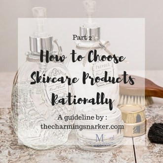 This or That? : The Guideline to Choose Your Skincare Rationally (Part 2)