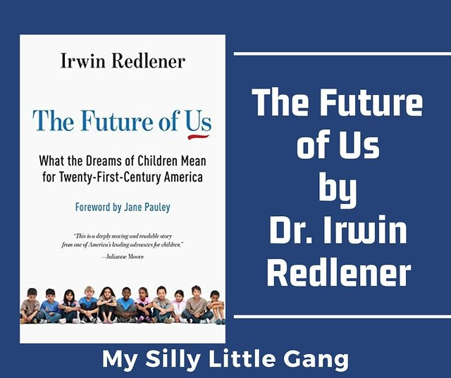 The Future of Us by Dr. Irwin Redlener #MySillyLittleGang