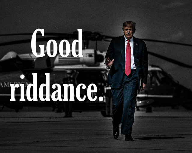 "A picture of Donald Trump waving, with the words ""Good riddance"" to the side."