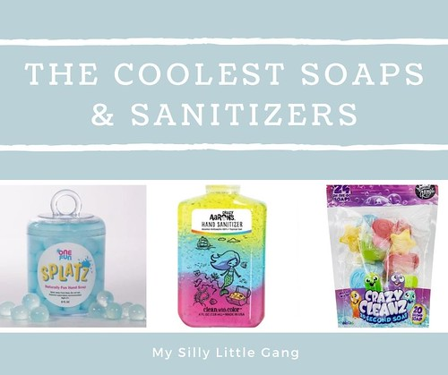 THE Coolest Soaps & Sanitizers #MySillyLittleGang