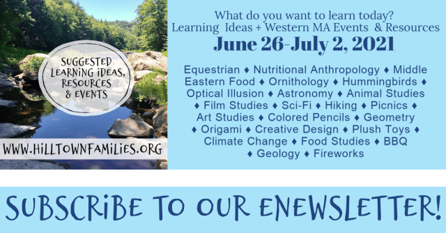 Explore your interests this weekend & next week during the first week of summer with Hilltown Families list of self-directed learning ideas!