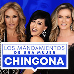 2021.10.15 LOS MANDAMIENTOS DE UNA MUJER CHINGONA