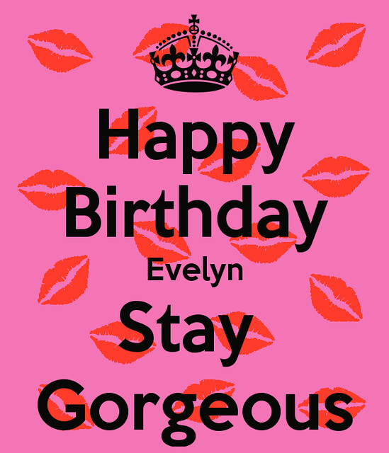 Happy Birthday Evelyn Stay Gorgeous Scout4eagles Flickr