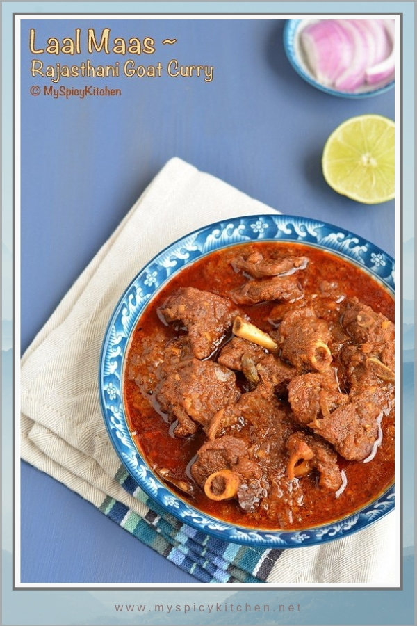 Rajasthani spicy laal maas is a flavorful goat curry from Indian state of Rajasthani.  Great side dish or a main dish for parties and special occasions.  Serve it with flatbread or rice.