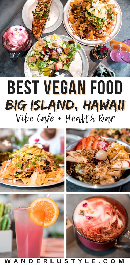 VIBE CAFE & HEALTH BAR - Best vegan food on the Big Island, Big Island Food, Big Island Travel Tips, Vegan food Big Island, Big Island Tips | Wanderlustyle.com