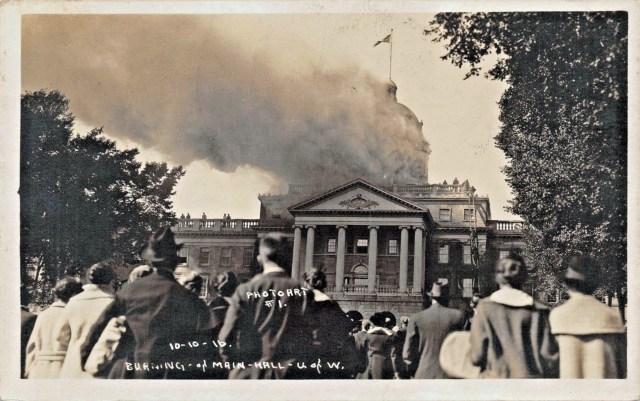 UW Fire, 1916 - Burning of Main Hall at University of Wisconsin - Madison, Wisconsin
