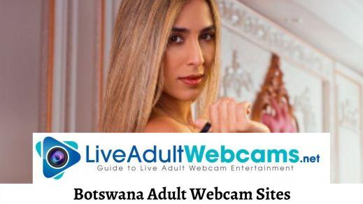 Botswana Adult Webcam Sites