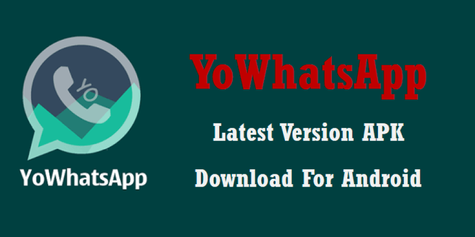 Download And Install YoWhatsApp APK Latest Version On Android & iOS