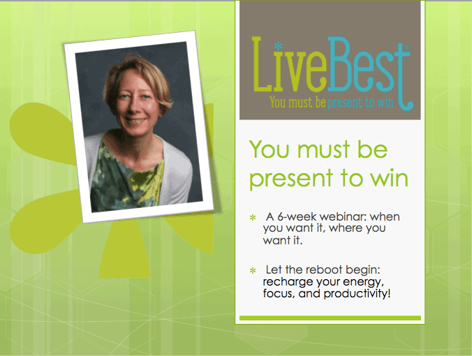LiveBest 6-week Webinar Series - You Must Be Present To Win!