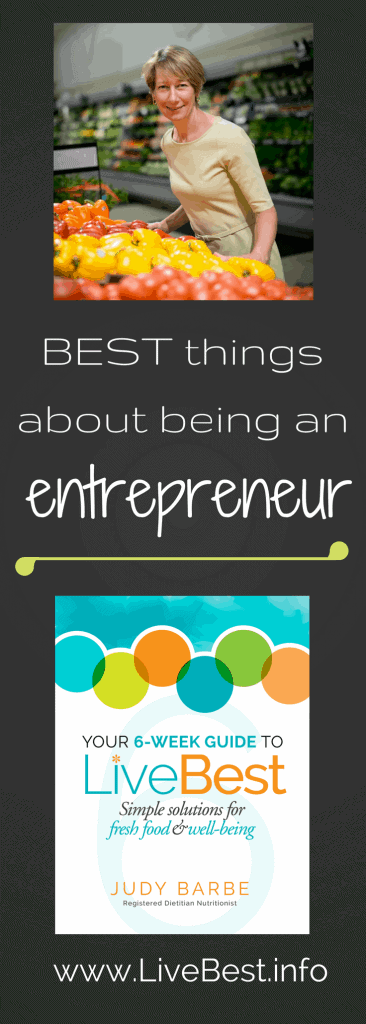 the best things about being an entrepreneur. www.LiveBest.info