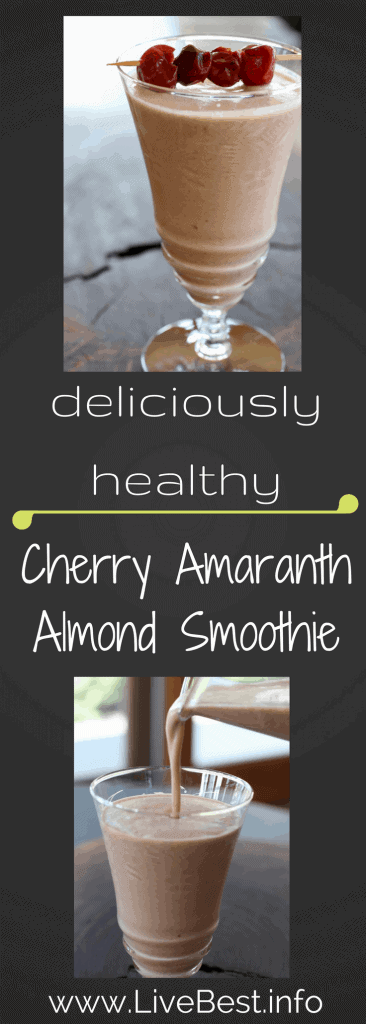 Cherry Amaranth Almond Smoothie | More phytonutrients than you can count + fiber and protein. Love real food! What can I say, except that I LOVE this smoothie recipe! www.LiveBest.info