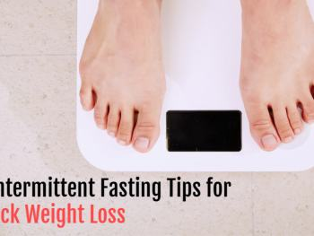 Intermittent Fasting: 8 Tips to Help Lose Weight Faster for a Better You