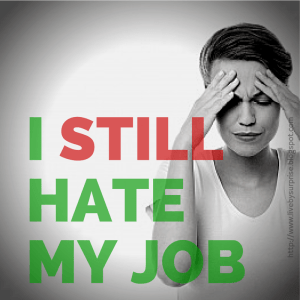 Guest Post:  Update - I Still Hate My Job 1