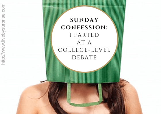 Sunday Confession:  I Farted at a College Level Debate