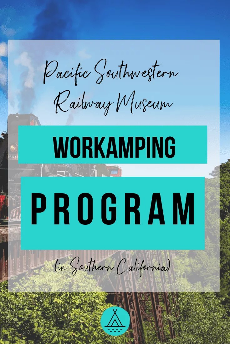 Pacific Southwestern Railway Museum Workamping Program gives volunteer jobs to Workampers in Southern California where RVers can find plenty of fun adventures, things to do and places to see!