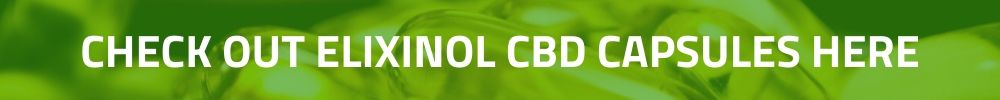 CHECK OUT ELIXINOL CBD CAPSULES HERE