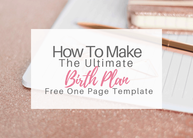 How To Make The Ultimate Birth Plan | Free One Page Template