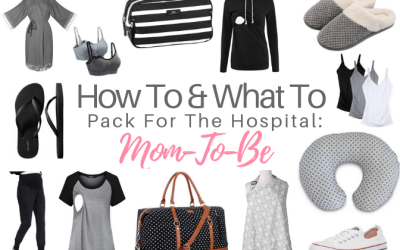 How To and What To Pack For The Hospital: Mom-To-Be