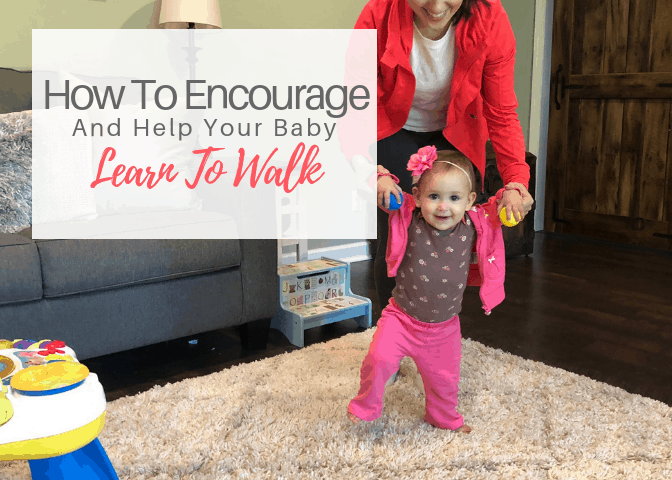 How To Encourage and Help Your Baby Learn To Walk