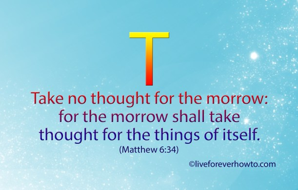 Take no thought for tomorrow