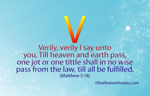 Verily, verily ... Till heaven and earth pass
