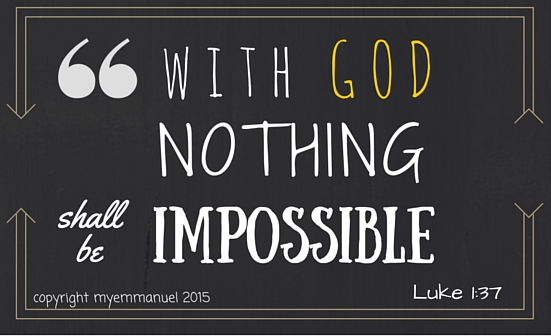 WITH GOD NOTHING SHALL BE IMPOSSIBLE LUKE 1
