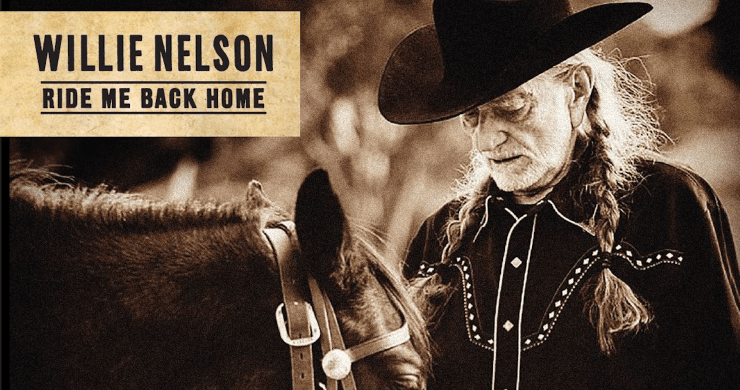 willie nelson ride me back home, willie nelson new album, willie nelson, lukas nelson, micah nelson