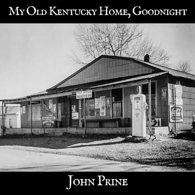 John Prine Shares Quot My Old Kentucky Home Goodnight Quot Cover