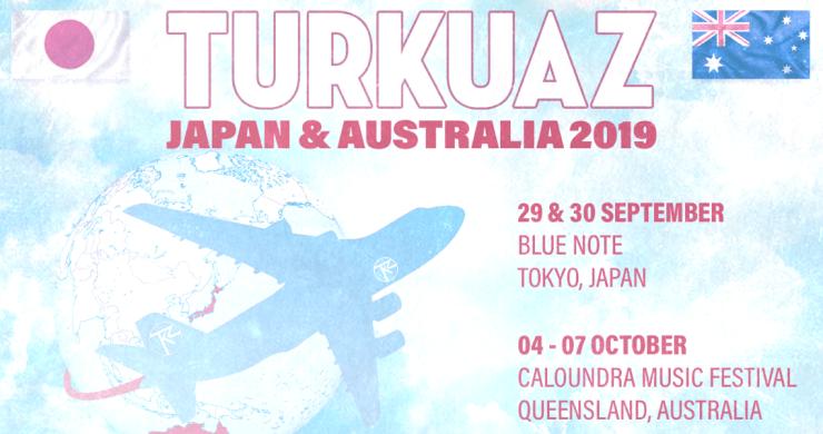 turkuaz japan australia, turkuaz japan, turkuaz australia, turkuaz tour, turkuaz, turkuaz japan, turkuaz australia