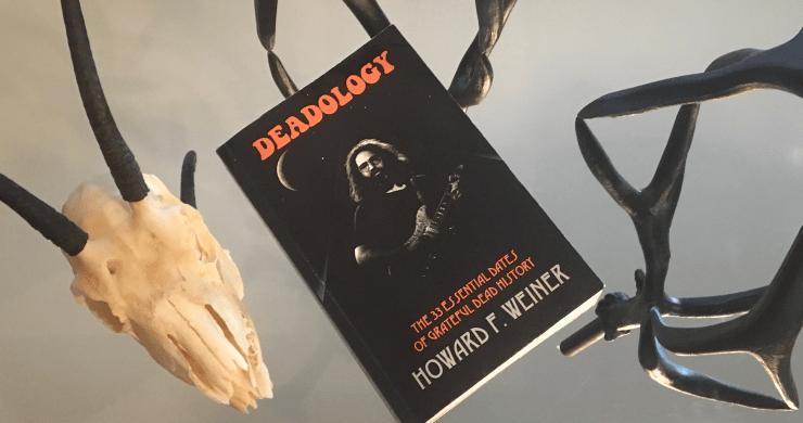 deadology, deadology grateful dead book, deadology book, grateful dead book, howard f weiner book, grateful dead