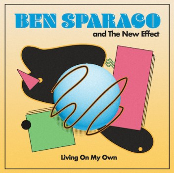 Ben Sparaco & The New Effect, Ben Sparaco & The New Effect living on my own