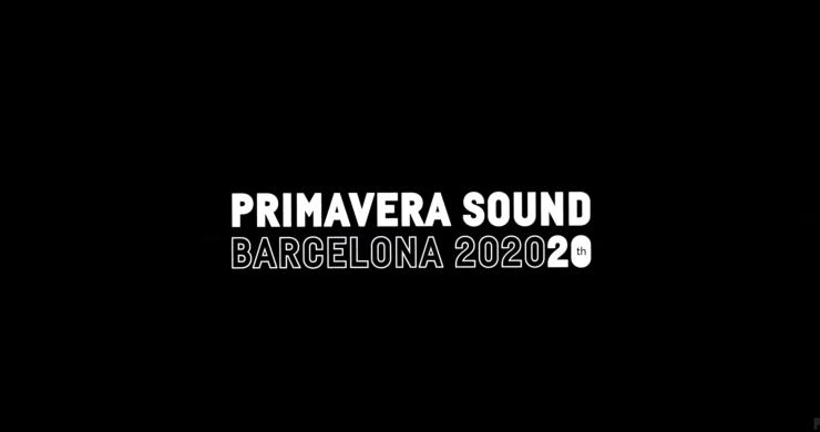 Primavera Sound 2020, Primavera Sound 2020 Barcelona, 100 GECS, 33EMYBW, ABBATH, AEAEA, AFRODEUTSCHE, AGORAPHOBIA, AKASHA KID, AMAIA, AMELIE LENS, ANIKA KUNST, ARTHUR VEROCAI, AURORA HALAL, AUTOMATIC, BAD BUNNY, BAD GYAL, BAUHAUS, BEACH BUNNY, BECK, BEN UFO, BICEP LIVE, BIG FREEDIA, BIGKLIT, BIKINI KILL, BILL CALLAHAN, BISCUIT, BLACK COFFEE, BLACK COUNTRY, NEW ROAD, BLACK LIPS, BLACK MIDI, BLAWAN, BLOND:ISH, BOY HARSHER, BRITTANY HOWARD, BROCKHAMPTON, BUTTECHNO, C. TANGANA, CALL SUPER B2B SHANTI CELESTE, CARIBOU, CARISTA, CARLA, CAROLINA DURANTE, CAROLINE POLACHEK, CHAOS IN THE CBD, CHAQUETA DE CHÁNDAL, CHROMATICS, CIGARETTES AFTER SEX, COMA, CRUDO PIMENTO, CUBAN DOLL, D. TIFFANY, DAVE P., DESIRE, DIE KATAPULT, DIIV, DINOSAUR JR., DISCLOSURE, DJ COCO, DJ FRA, DJ HARVEY, DJ KELVIN, DJ LIZZ, DJ NARANJITO, DJ PLAYERO, DJ SHADOW, DJ WHOISDUALIPA, DUKI, EARL SWEATSHIRT, EINSTÜRZENDE NEUBAUTEN, ELA MINUS, FATIMA YAMAHA, FAYE WEBSTER, FERRAN PALAU, FLOATING POINTS, FONTAINES D.C., FREDDIE GIBBS & MADLIB, GABBER MODUS OPERANDI, GABRIELA RICHARDSON, GEORGIA, GIRL IN RED, HANNAH DIAMOND, HEALTH, HÉCTOR OAKS, HELADO NEGRO, HICKEYS, HONEY DIJON, IGGY POP, IOSONOUNCANE, ISABELLA, IVY BARKAKATI, JAKUZI, JAMILA WOODS, JANE FITZ, JAWBOX, JEFF MILLS, JEHNNY BETH, JENNY HVAL, JESSICA PRATT, JOAN SHELLEY, JOHN T. GAST, JOSEY REBELLE, JOYHAUSER, JULIETTA FERRARI DJ, KACEY MUSGRAVES, KAMMA & MASALO, KAMPIRE & DECAY PRESENT BUNU BOP, KANO, KHALED, KILLAVESI, KIM GORDON, KIM PETRAS, KING GIZZARD AND THE LIZARD WIZARD, KING KRULE, KING PRINCESS, KOFFEE, KURT VILE, L DEVINE, LA FAVI, LANA DEL REY, LAS LIGAS MENORES, LAWRENCE LE DOUX, LE HAMMOND INFERNO, LE NAIS, LEON VYNEHALL, LES AMAZONES D'AFRIQUE, LES SAVY FAV, LIGHTNING BOLT, LILA TEQUILA, LINGUA IGNOTA, LITTLE SIMZ, LORENA ÁLVAREZ, LORENZO SENNI, LORY D, LOS HIJOS DE YAYO, LUNA KI, MABEL, MAGGIE ROGERS, MANEL, MANO LE TOUGH, MARIA DEL MAR BONET, MARIAH THE SCIENTIST, MARTHA, MASSIVE ATTACK, MAVIS STAPLES, MECÁNICA POPULAR, METRONOMY, M