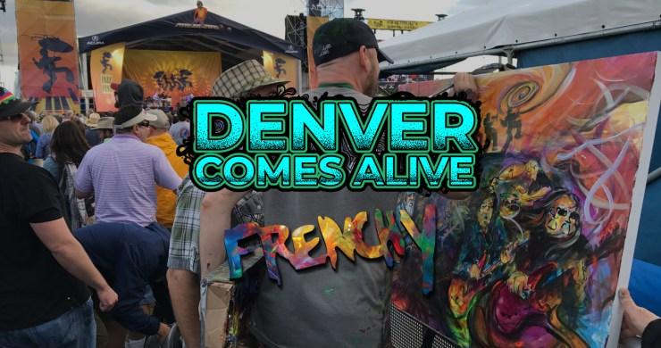 denver comes alive, denver comes alive frenchy, denver comes alive tickets, denver comes alive lineup, denver comes alive artists, frenchy artist