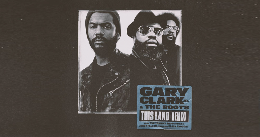 """Gary Clark Jr. Remixes """"This Land"""" With The Roots & Black Thought [Listen]"""