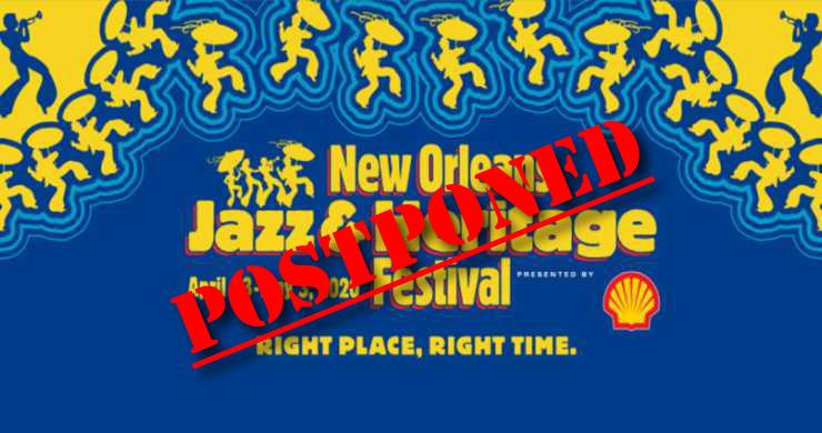Jazz Fest postponed, Jazz Fest, New Orleans Jazz & Heritage Fest, Jazz Fest coronavirus, New Orleans Jazz Fest, Jazz Fest canceled