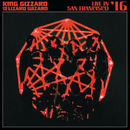 king gizzard and the lizard wizard, king gizzard Live in San Francisco '16