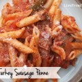 fast and easy turkey sausage penne