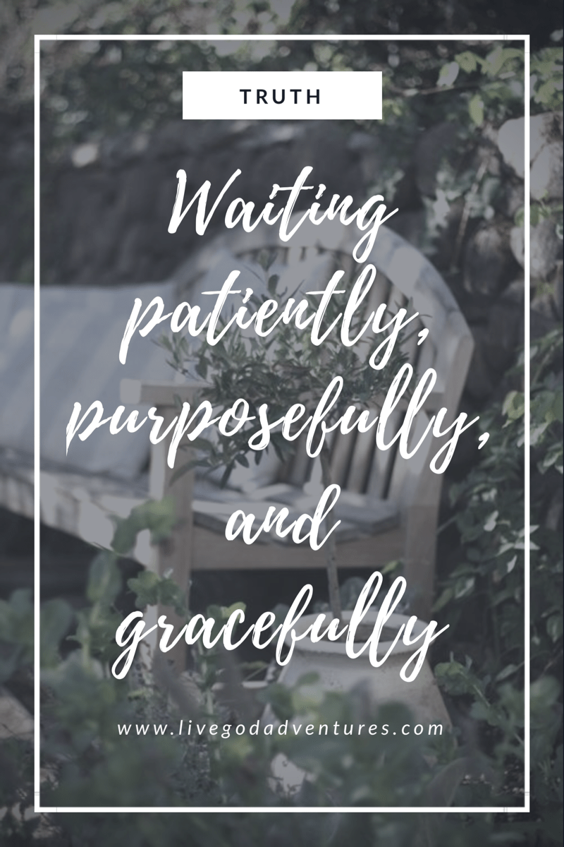 Waiting patiently, purposefully, and gracefully