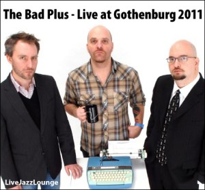 The Bad Plus – Stenhammarsalen, Gothenburg, October 2011