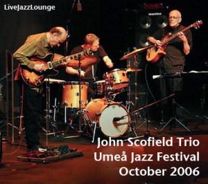 John Scofield Trio – Umea Jazz Festival, October 2006