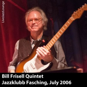 Bill Frisell Quintet – Jazzklubb Fasching, Stockholm, July 2006