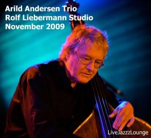 Arild Andersen Trio – Rolf Liebermann Studio, Hamburg, November 2009