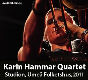 Karin Hammar Quartet – Studion, Umea Folkets Hus, November 2011