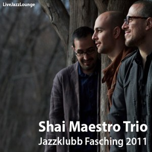Shai Maestro Trio – Jazzklubb Fasching, Stockholm, October 2011