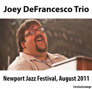 Joey DeFrancesco Trio – Newport Jazz Festival, August 2011