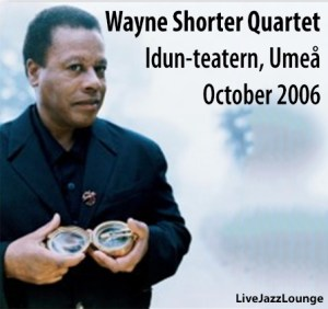 Wayne Shorter Quartet – Umea Folkethus, Sweden, October 2006